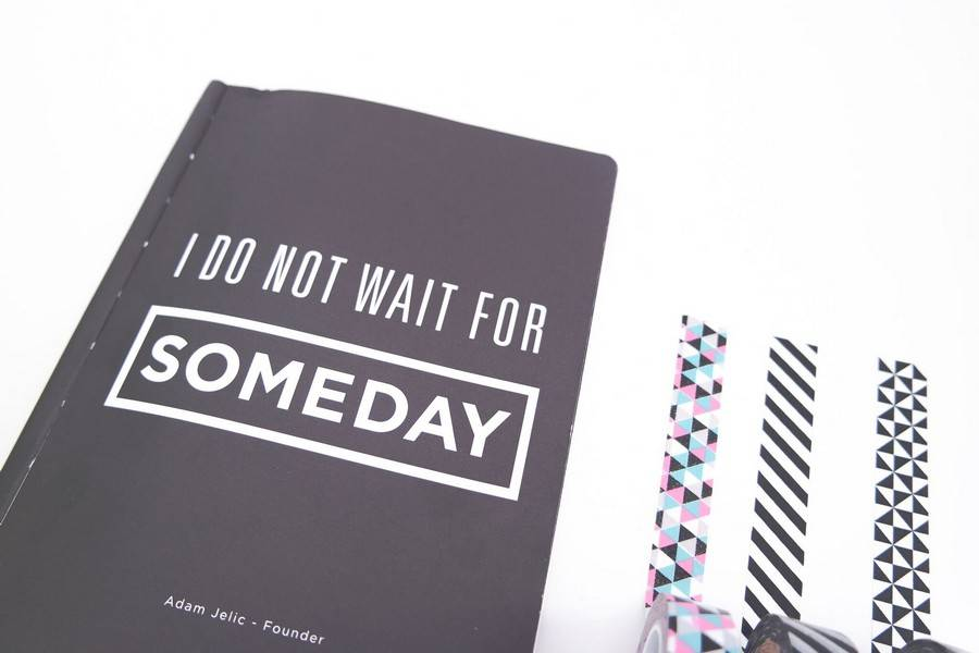 dont wait for someday